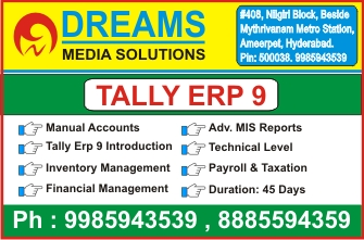Best Tally Erp 9 Accounting Institute in Ameerpet, Tally Training in Ameerpet, Tally Course in Ameerpet, Tally Institutes in Ameerpet @ Dreams Media Solutions