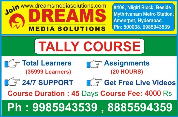 Tally Course in Ameerpet Hyderabad, Tally Training in Ameerpet Hyderabad, Tally Institutes in Ameerpet Hyderabad, Tally Classes In Ameerpet Hyderabad @ Dreams Media Solutions
